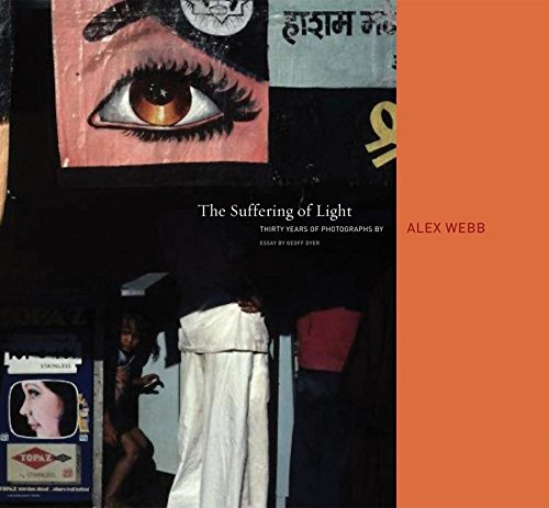 Alex Webb - The Suffering of Light - Best Photography Books