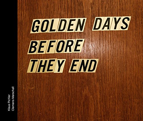 Pichler & Marshall - Golden Days before they End - Photography Books