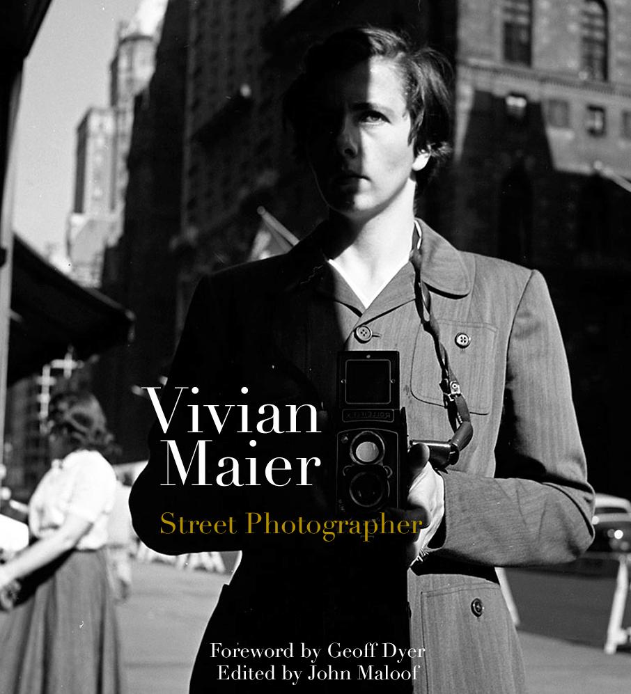 Vivian Maier - Street Photographer - Photography Books