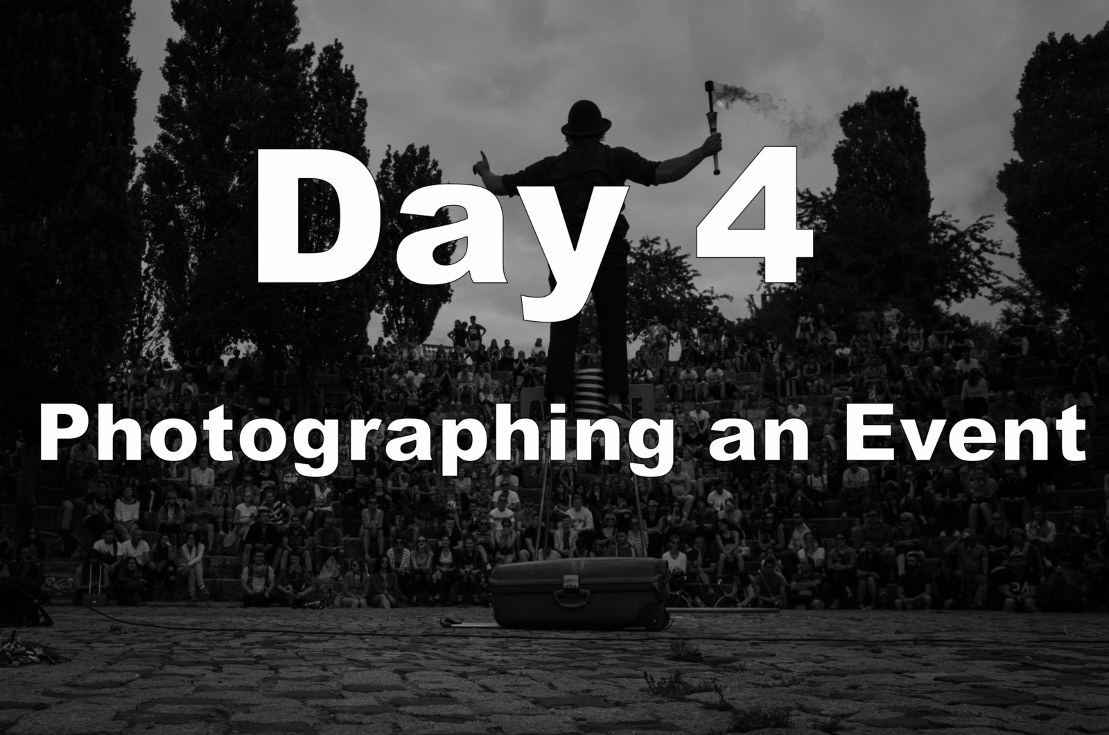 Fear in Photography - Day 4 Photographing an Event
