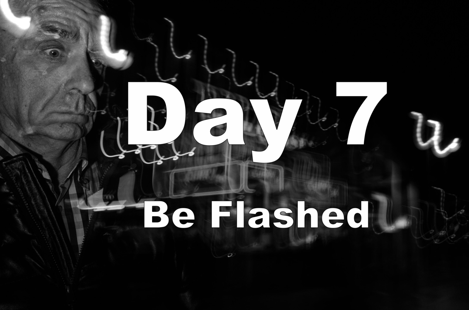 Fear in Photography - Day 7 Be Flashed