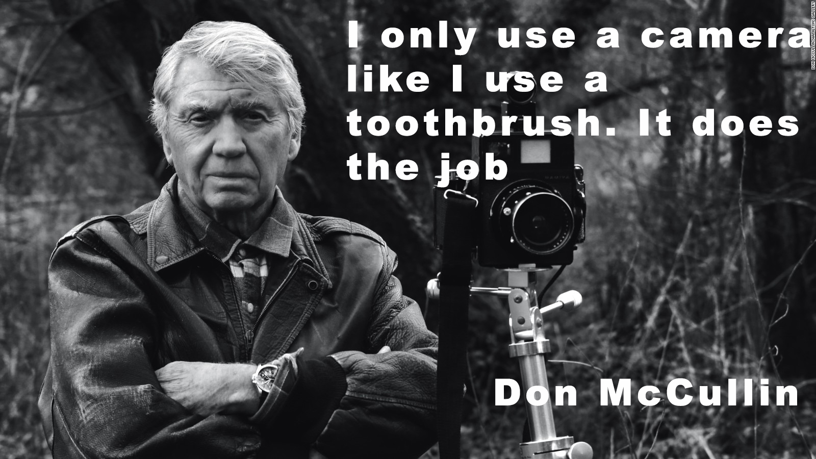 28i only use a camera like i use a toothbrush it does the job don mccullin