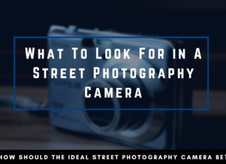 What To Look for in a Street Photography camera