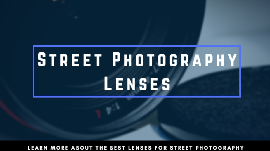 Best Lens for Street Photography - Streetbounty