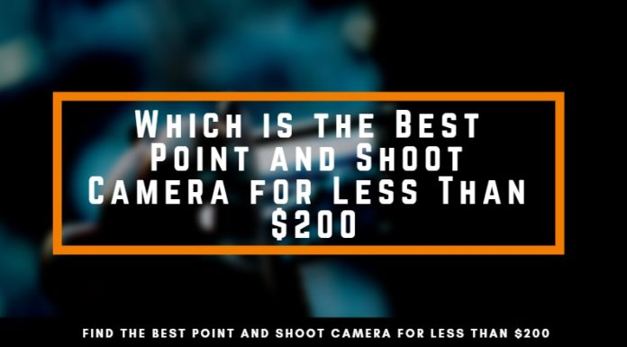 Best Point and Shoot Camera less than 200